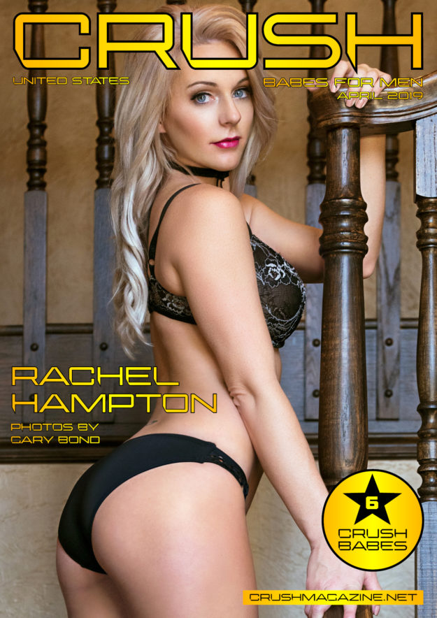 Crush Magazine – April 2019 – Rachel Hampton